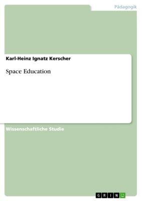 Space Education, Karl-Heinz Ignatz Kerscher