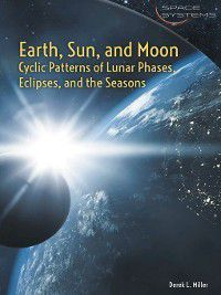Space Systems: Earth, Sun, and Moon, Derek L. Miller