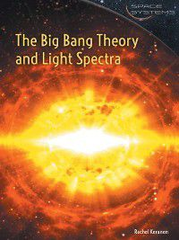 Space Systems: The Big Bang Theory and Light Spectra, Rachel Keranen