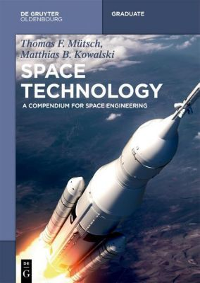 Space Technology, Thomas F. Mütsch, Matthias B. Kowalski