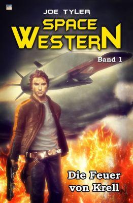Space-Western: Die Feuer von Krell, Joe Tyler