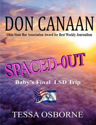 Spaced-Out: Baby's Final LSD Trip, Don Canaan, Tessa Osborne