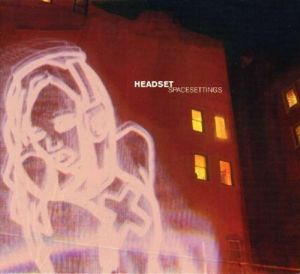 Spacesettings, Headset