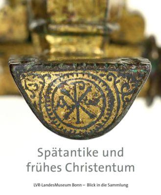 Spätantike und frühes Christentum