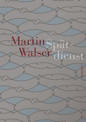 Spätdienst - Martin Walser |