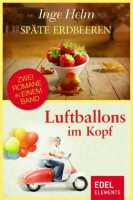 Späte Erdbeeren / Luftballons im Kopf, Inge Helm