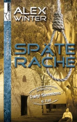 Späte Rache - Detective Daryl Simmons 6. Fall, Alex Winter