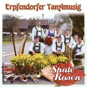 Späte Rosen, Erpfendorfer Tanzlmusig