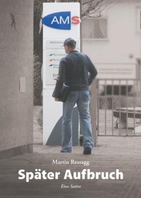 Später Aufbruch, Martin Ressagg