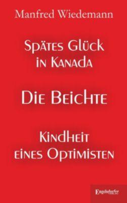 Spätes Glück in Kanada - Manfred Wiedemann |