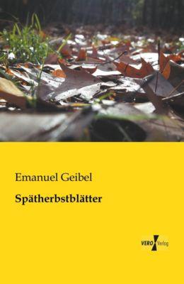 Spätherbstblätter - Emanuel Geibel |
