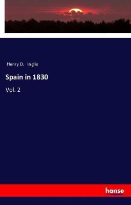 Spain in 1830, Henry D. Inglis