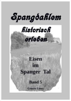 Spangdahlem historisch erleben, Band 5 - Günter Leers pdf epub