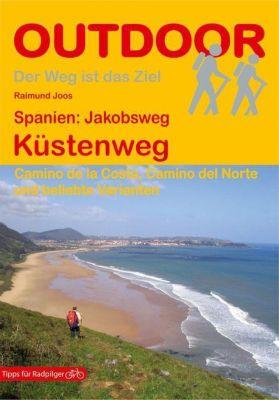 Spanien: Jakobsweg Küstenweg, Raimund Joos