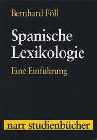 Spanische Lexikologie, Bernhard Pöll