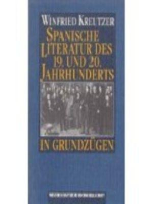 Spanische Literatur des 19. u. 20. Jahrhunderts in Grundzügen, Winfried Kreutzer