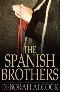 Spanish Brothers, Deborah Alcock