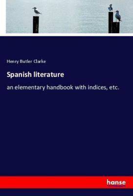 Spanish literature, Henry Butler Clarke