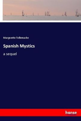 Spanish Mystics, Marguerite Tollemache