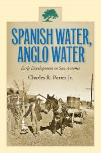 Spanish Water, Anglo Water, Charles R. Porter