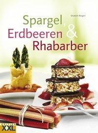 Spargel, Erdbeeren & Rhababer - Elisabeth Bangert |