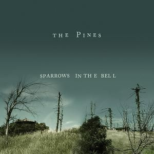 Sparrows In The Bell, The Pines
