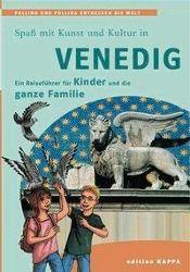 Spass mit Kunst und Kultur in Venedig, Reinhard Keller, Bernd O. Schmidt, Stephan Hörmann