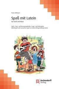 Spaß mit Latein für Groß und Klein, Franz Schlosser