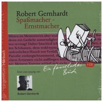 Spaßmacher, Ernstmacher, 1 Audio-CD, Robert Gernhardt