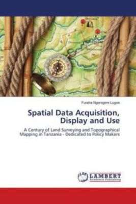 Spatial Data Acquisition, Display and Use, Furaha Ngeregere Lugoe