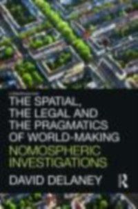 Spatial, the Legal and the Pragmatics of World-Making, David Delaney