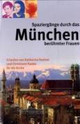 Spaziergänge durch das München berühmter Frauen, Katharina Festner, Christiane Raabe