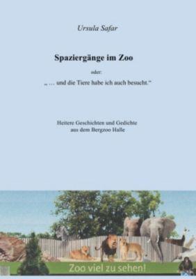 Spaziergänge im Zoo, Ursula Safar