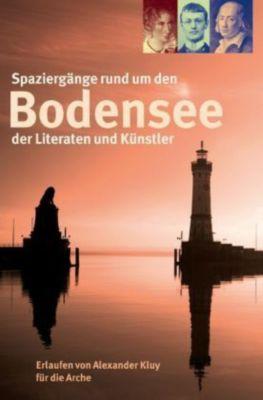 Spaziergänge rund um den Bodensee der Literaten und Künstler, Alexander Kluy