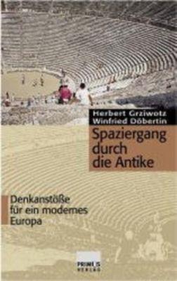 Spaziergang durch die Antike, Herbert Grziwotz, Winfried Döbertin
