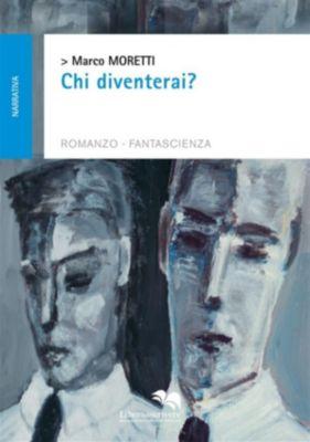 spazioautori: Chi diventerai?, Marco Moretti