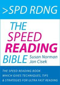 Spd Rdng: The Speed Reading Bible, Susan Norman