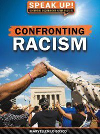 Speak Up! Confronting Discrimination in Your Daily Life: Confronting Racism, Maryellen Lo Bosco