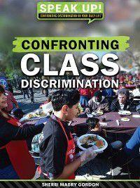 Speak Up! Confronting Discrimination in Your Daily Life: Confronting Class Discrimination, Sherri Mabry Gordon