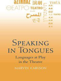 Speaking in Tongues, Marvin Carlson