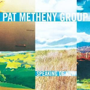 Speaking Of Now, Pat Group Metheny