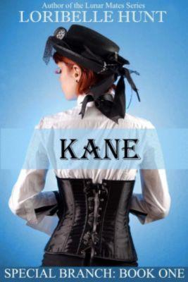 Special Branch: Kane (Special Branch, #1), Loribelle Hunt