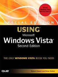 Special Edition Using: Special Edition Using Microsoft Windows Vista, Robert Cowart, Brian Knittel