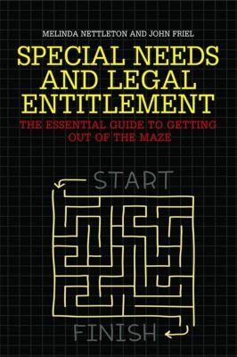 Special Needs and Legal Entitlement, John Friel, Melinda Nettleton