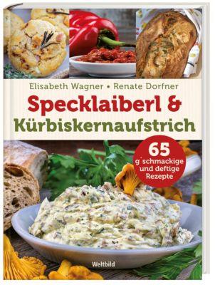 Specklaiberl & Kürbiskernaufstrich - 65 g´schmackige und deftige Rezepte