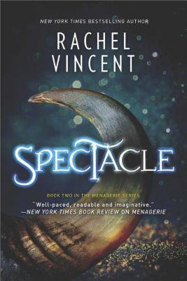 Spectacle, Rachel Vincent