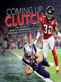 Spectacular Sports: Coming Up Clutch, Matt Doeden