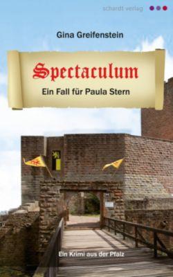 Spectaculum. Ein Pfalz-Krimi, Gina Greifenstein