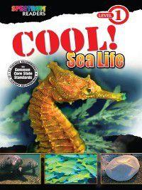 Spectrum® Readers: Cool! Sea Life, Katharine Kenah