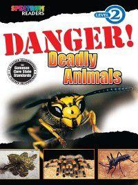 Spectrum® Readers: Danger! Deadly Animals, Katharine Kenah